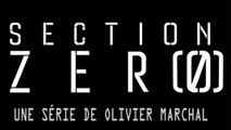 SECTION ZERO - Bientôt sur CANAL+ - Teaser HD
