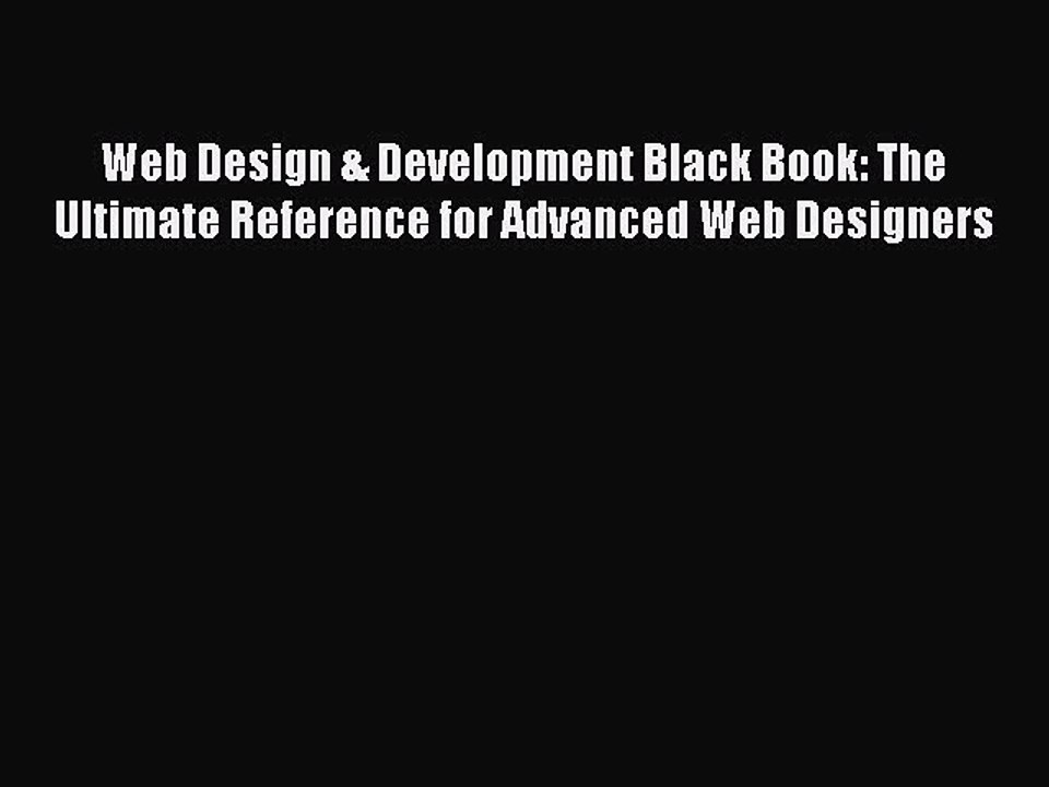 Download Web Design Development Black Book The Ultimate Reference For Advanced Web Designers Video Dailymotion