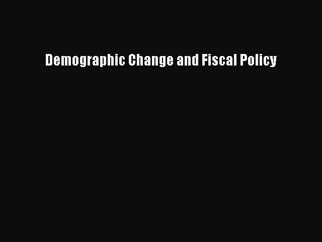 Read Demographic Change and Fiscal Policy Ebook Free