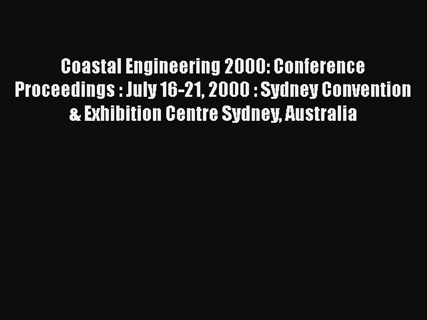 Read Coastal Engineering 2000: Conference Proceedings : July 16-21 2000 : Sydney Convention