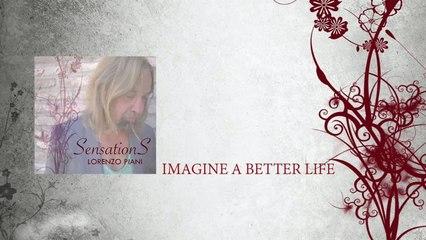 Lorenzo Piani - Imagine A Better Life