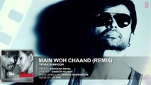MAIN WOH CHAAND Full Remix Song By Teraa Surroor