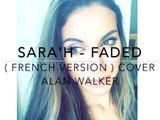 SARA'H - FADED ( FRENCH VERSION ) COVER ALAN WALKER