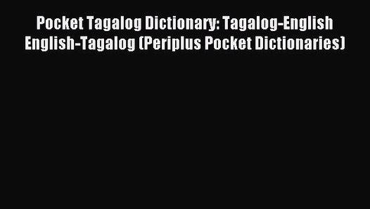 Read Pocket Tagalog Dictionary: Tagalog-English English-Tagalog (Periplus  Pocket Dictionaries)