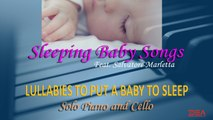 Lullaby For Little Friends - Piano & Cello - Sleeping Baby Songs - Lullabies To Put A Baby To Sleep