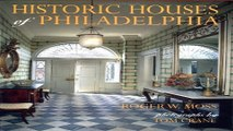 Download Historic Houses of Philadelphia   A Tour of the Region s Museum Homes