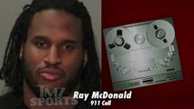Ray McDonald 911 -- Hes Drunk ... Im Freaking Out