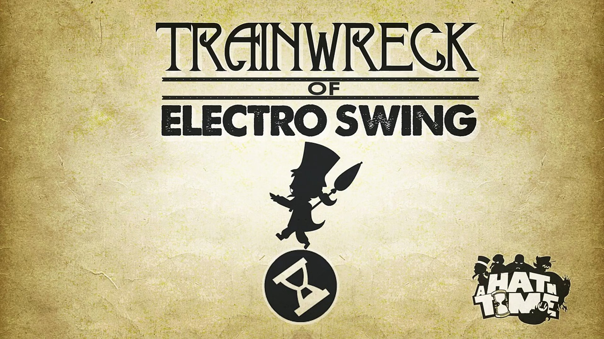 Trainwreck Of Electro Swing A Hat In Time Remix