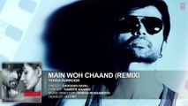 MAIN WOH CHAAND (Remix) - Teraa Surroor - Himesh Reshammiya, Farah Karimaee