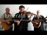"Emerald Flame ""Glory Reel / Monaghan Switch"""