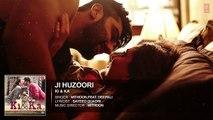 JI HUZOORI Full Song (Audio) Kareena Kapoor - KI & KA Movie - Arjun Kapoor, Kareena Kapoor - Mithoon - T-Series
