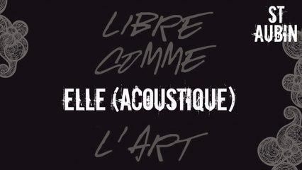St Aubin - Elle (Version acoustique)