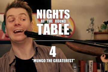 "Nights at the Round Table ep4 : A Tabletop Gaming, Dungeons and Dragons (ish) RomCom - ""Mungo The Greaterest"""