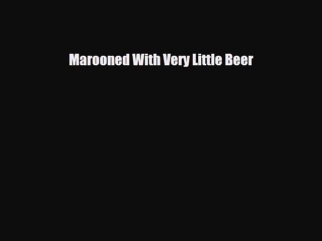 PDF Marooned With Very Little Beer PDF Book Free