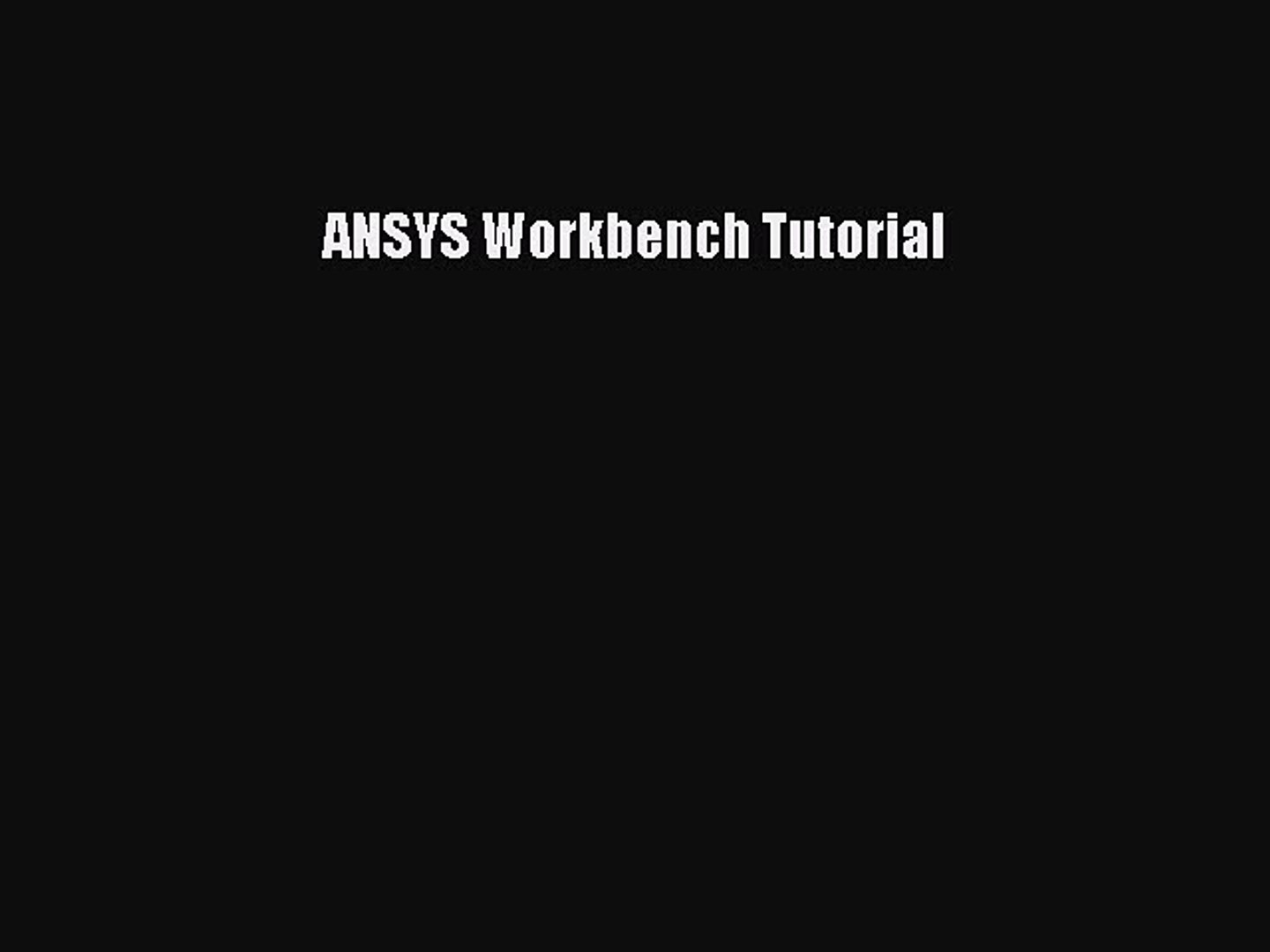 Download ANSYS Workbench Tutorial PDF