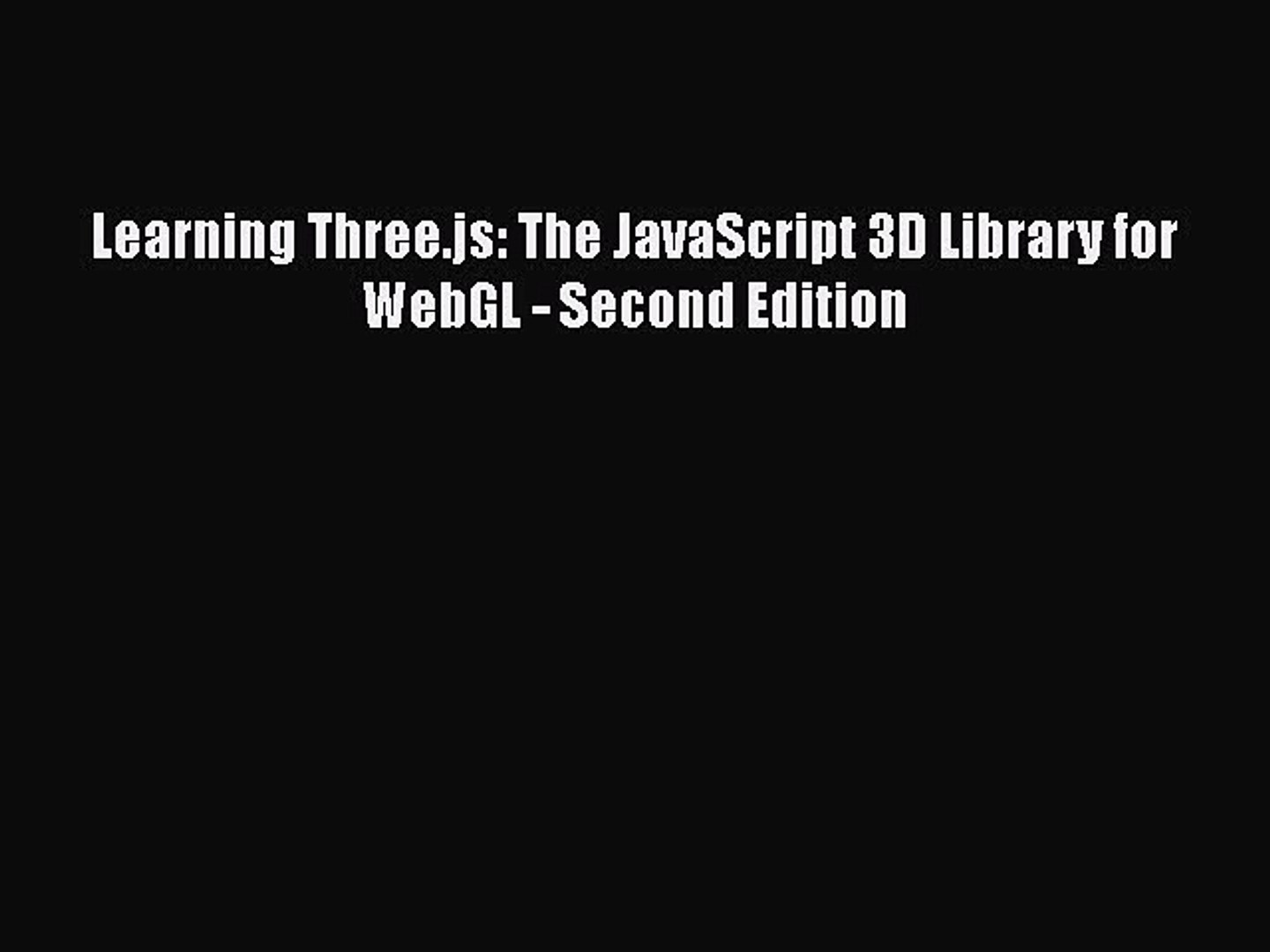 Download Learning Three js: The JavaScript 3D Library for
