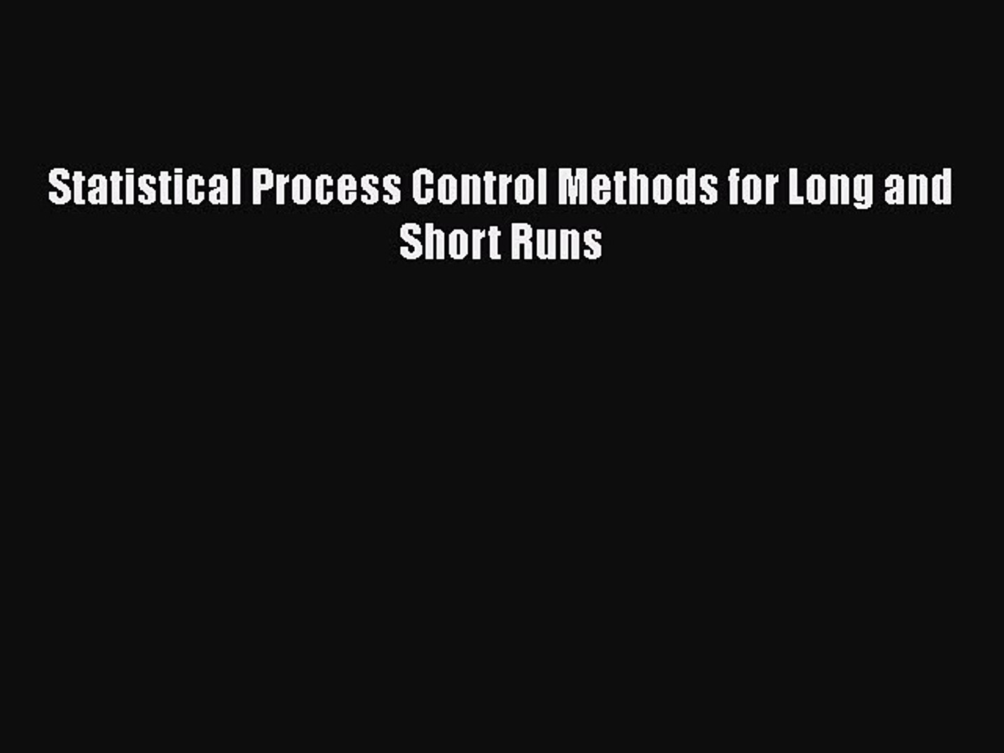 Download Statistical Process Control Methods for Long and Short Runs PDF