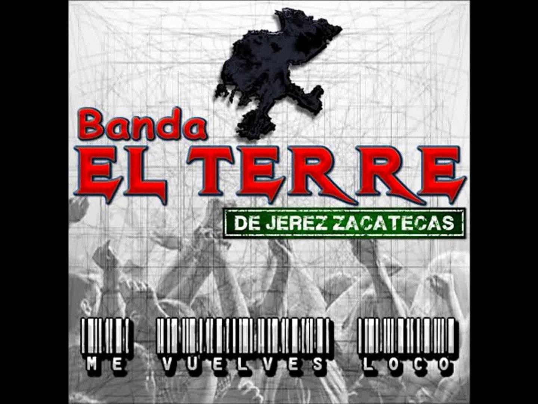 Banda El Terre De Jerez, Zacatecas *Me Vuelves Loco* Promo 2013