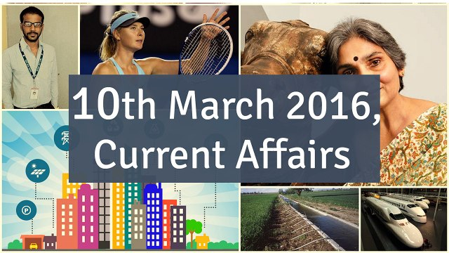 Current Affair 10 March 2016 for Competition Exams