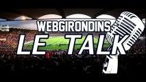 Le coup de gueule de Thibaud lors du Talk WebGirondins