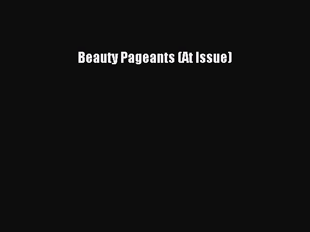 Download Beauty Pageants (At Issue) PDF Free