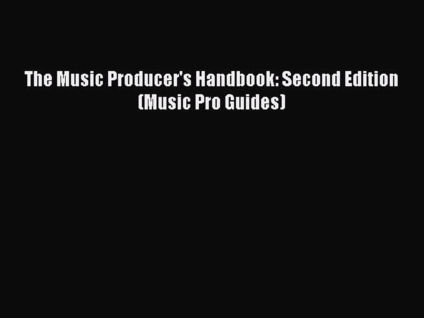 Download The Music Producer's Handbook: Second Edition (Music Pro Guides) PDF Online