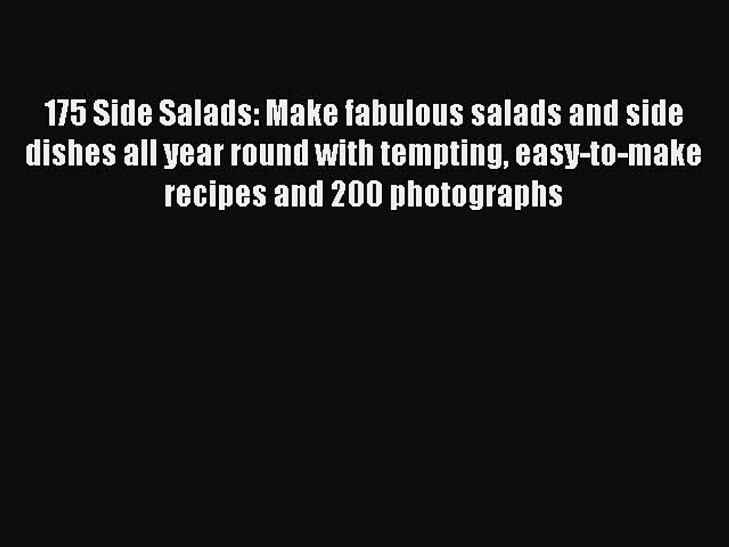 Read 175 Side Salads: Make fabulous salads and side dishes all year round with tempting easy-to-make