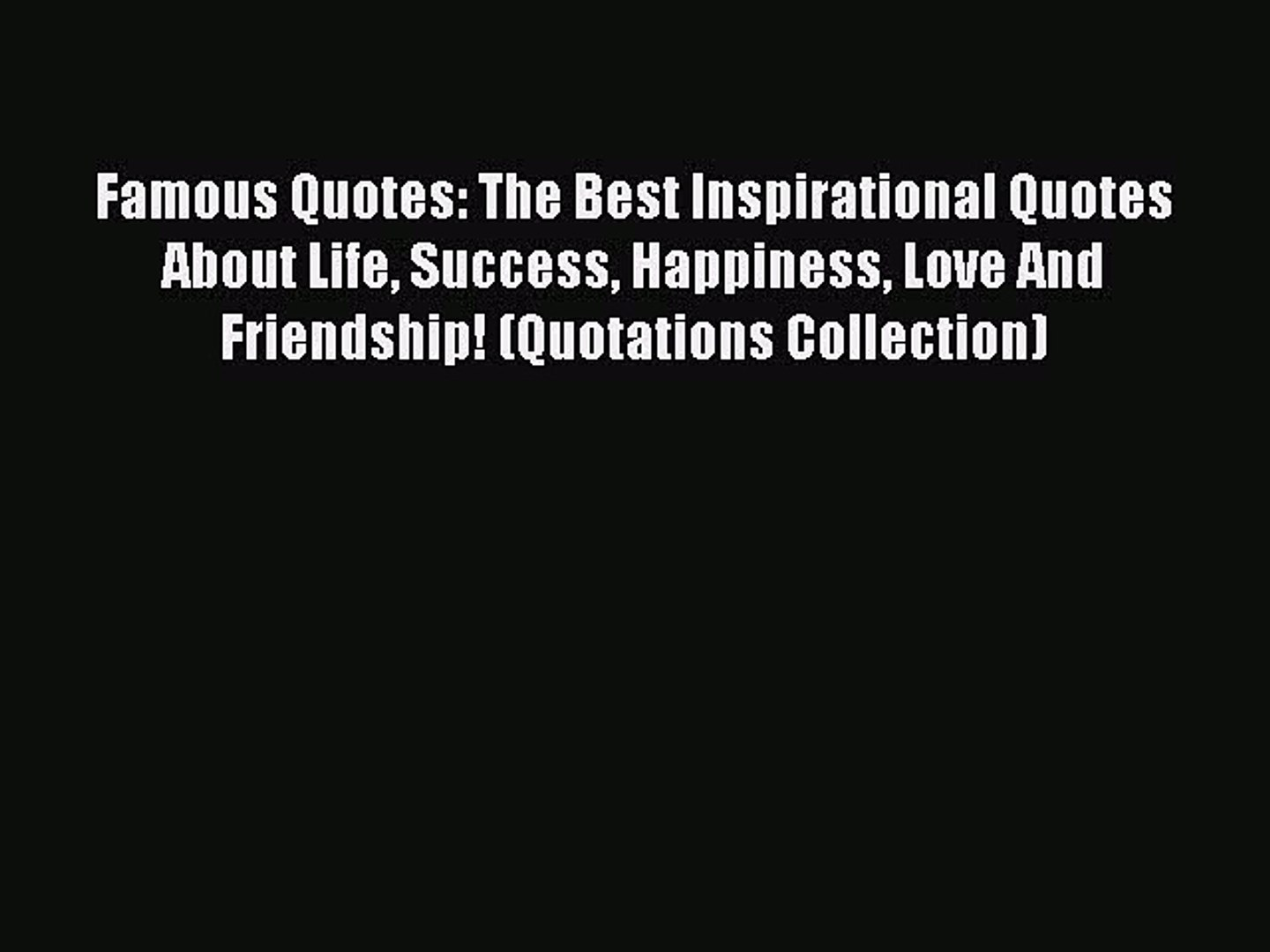 famous quotes the best inspirational quotes about life