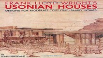 Download Frank Lloyd Wright s Usonian Houses  Designs for Moderate Cost One Family Homes