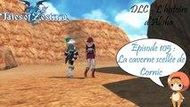 Tales of Zestiria - Episode 105 : La caverne scellée de Cornic - Playthrough FR