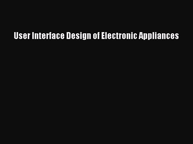 Download User Interface Design of Electronic Appliances PDF Free