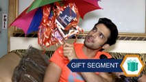 Gift Segment: Parth Samthaan Overwhelmed By Gifts From Fans