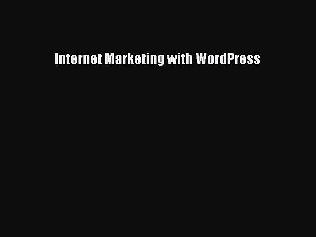 Read Internet Marketing with WordPress Ebook