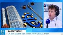 La BCE baisse ses taux : quelle significations et quelles conséquences ?