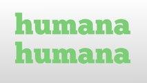 humana humana meaning and pronunciation