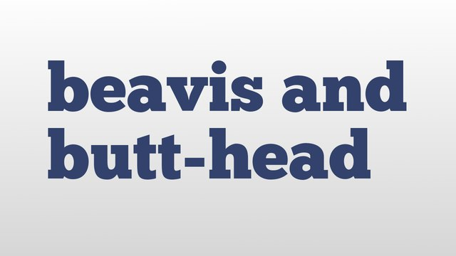 beavis and butt-head meaning and pronunciation