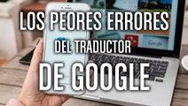 Las peores traducciones de Google