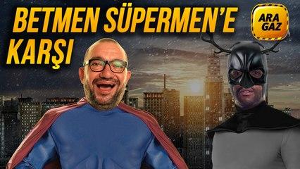 Ara Gaz Radyo Tiyatrosu: Betmen Süpermen'e Karşı