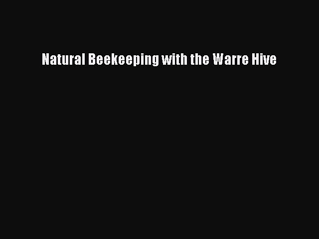 PDF Natural Beekeeping with the Warre Hive  EBook