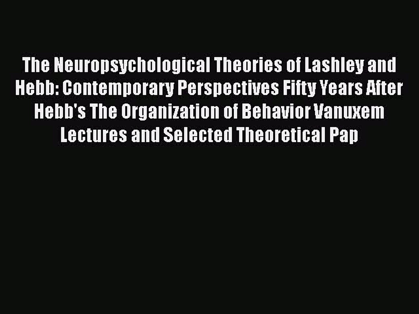 [PDF] The Neuropsychological Theories of Lashley and Hebb: Contemporary Perspectives Fifty