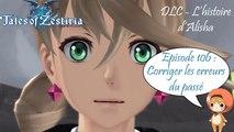Tales of Zestiria - Episode 106 : Corriger les erreurs du passé - Playthrough FR