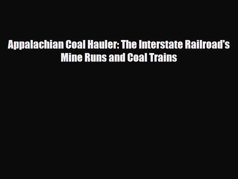 [PDF] Appalachian Coal Hauler: The Interstate Railroad's Mine Runs and Coal Trains Download