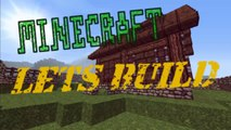 Minecraft Lets Build - Episode 2 - How To Build A House part 2