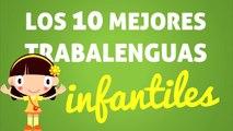 Los 10 mejores TRABALENGUAS INFANTILES