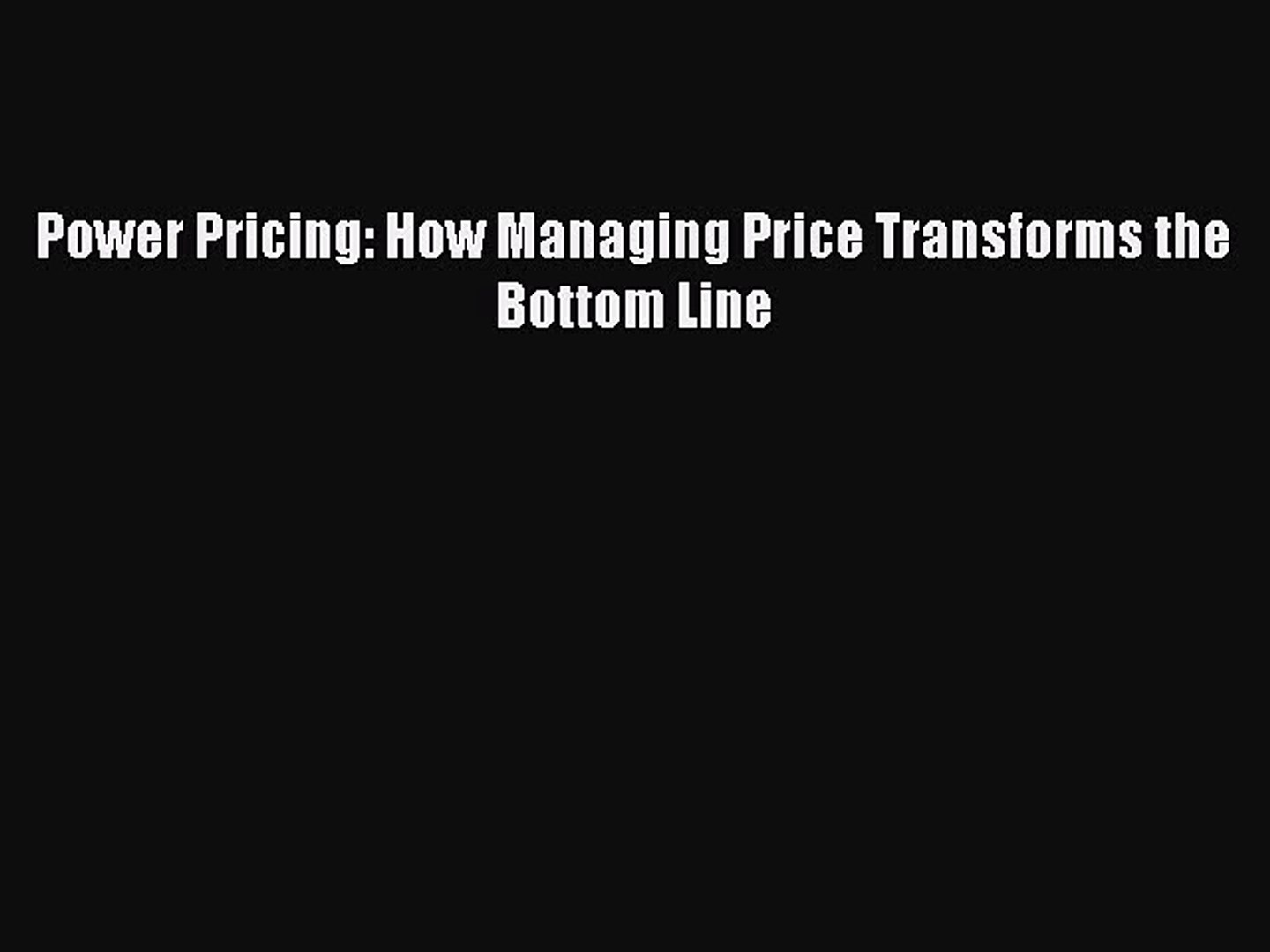 Read Power Pricing: How Managing Price Transforms the Bottom Line PDF Online