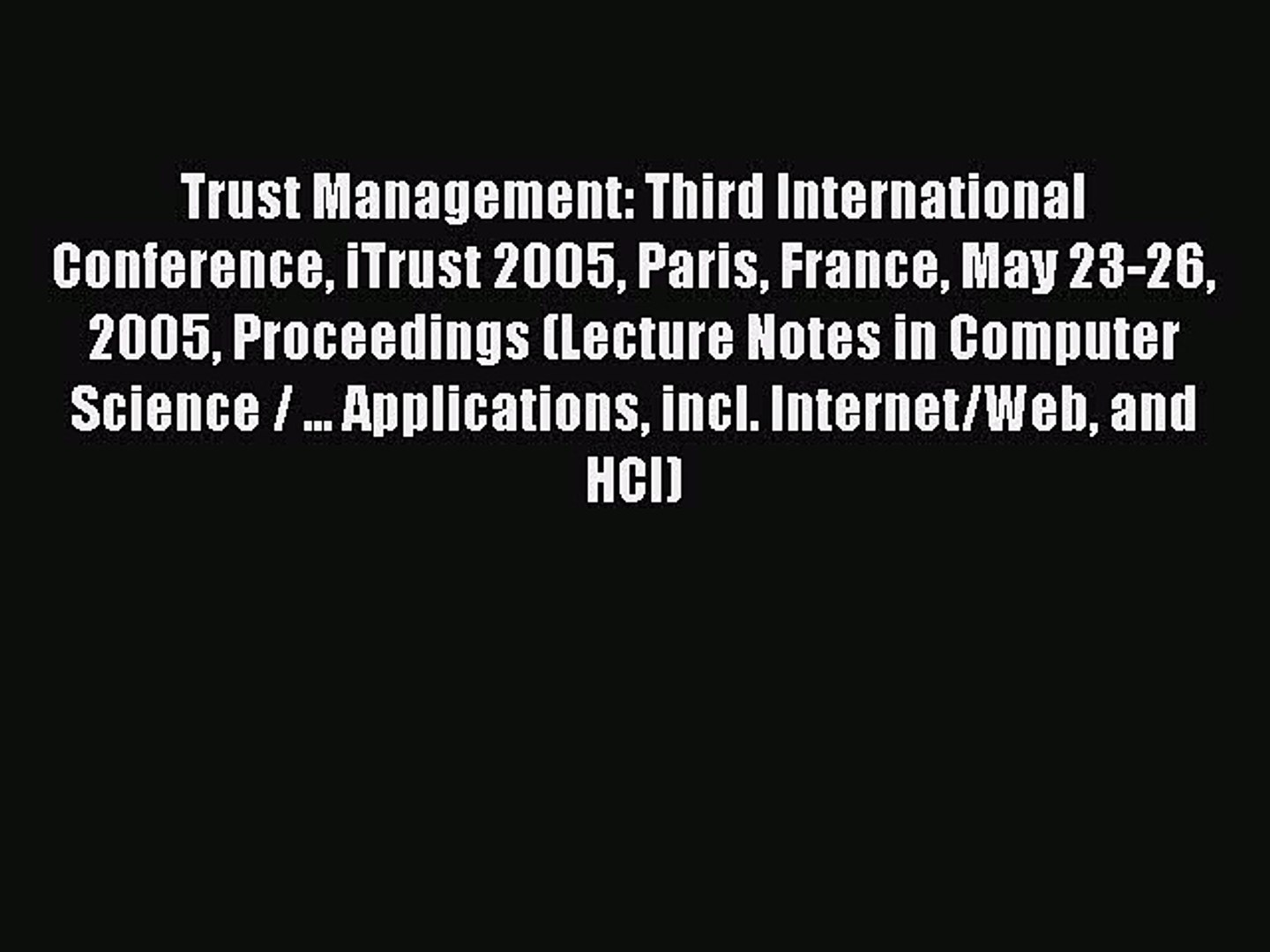 Read Trust Management: Third International Conference iTrust 2005 Paris France May 23-26 2005