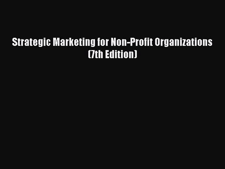 Read Strategic Marketing for Non-Profit Organizations (7th Edition) Ebook Free