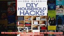Download PDF  DIY HouseHold Hacks Tips Tricks And Tools To Make Household Chores Easier and Faster FULL FREE
