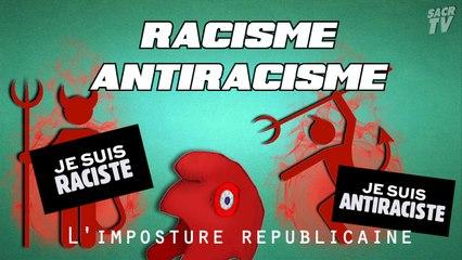 Racisme/antiracisme : l'imposture républicaine