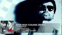 MAIN WOH CHAAND (Remix) _ Teraa Surroor _ Himesh Reshammiya, Farah Karimaee